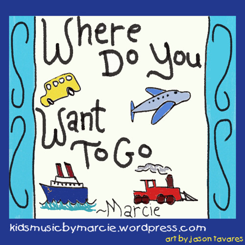 Where Do You Want To Go (Marcie)