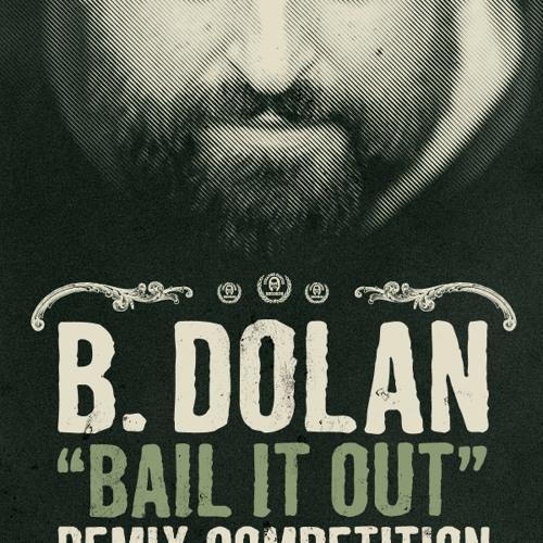 Bail It Out - Flawed Logic Vs B. Dolan