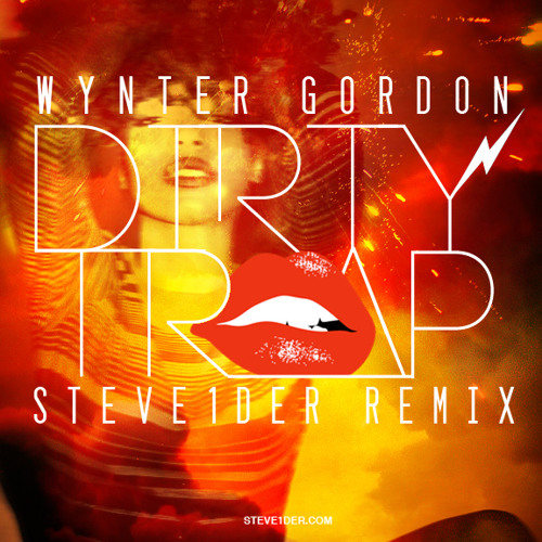 Dirty Trap - Wynter Gordon (Steve1der Remix)