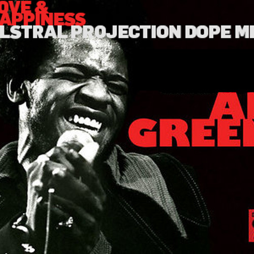 Al Green - Love and Happiness (Astral Delay Mix)