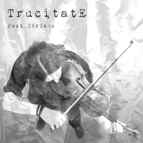 TrucitatE - Post Strings - EP Preview - Free download