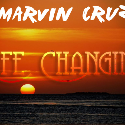 """Marvin Cruz Productions - """"Life Changing"""""""