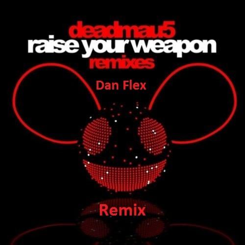 Deadmau5 - Raise Your Weapon (Dan Flex remix)