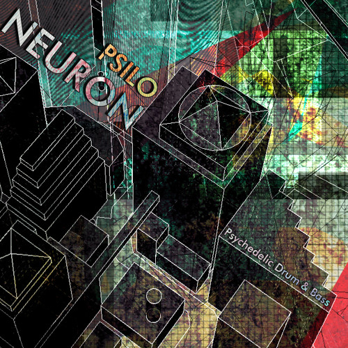 Psilo - Neuron [Psychedelic & Neuro DNB]
