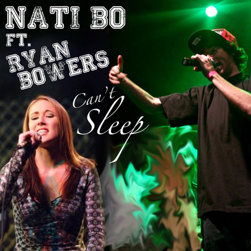 Nati Bo Ft. Ryan Bowers - Can't Sleep