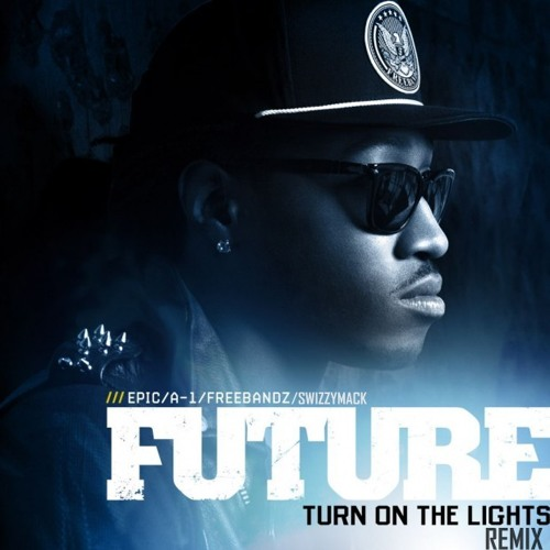 future - turn on the lights (swizzymack remix)