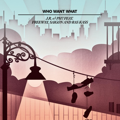 "JR&PH7 feat. Freeway, Saigon, Ras Kass ""Who Want What"""