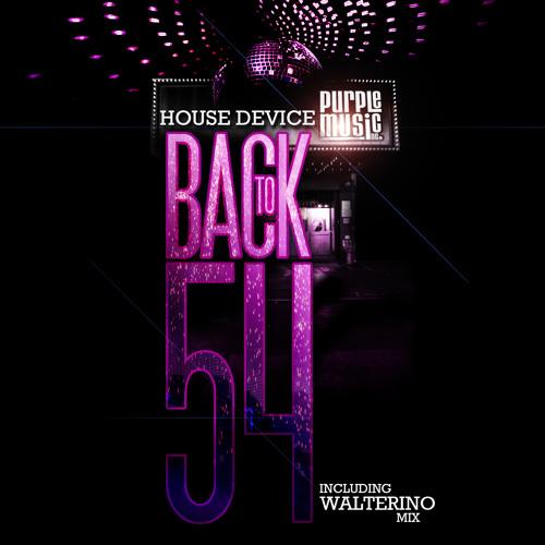 "House Device ""Back To '54"" (Original Mix)"