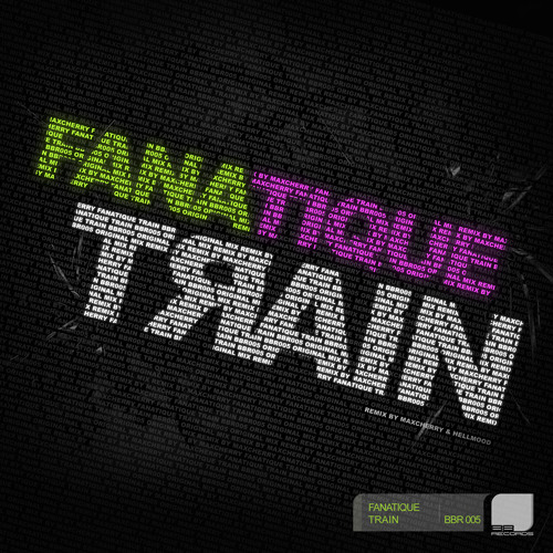 Fanatique - Train (Original Mix) - Preview