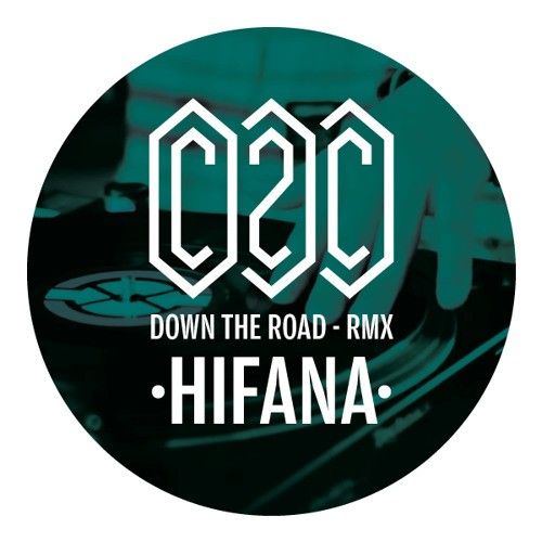 C2C - Down The Road (HIFANA Sequence Remix)