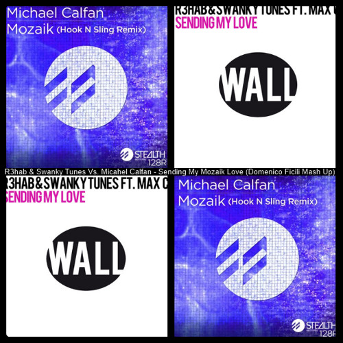 R3hab & Swanky Tunes Vs. Michael Calfan - Sending My Mozaik Love (Domin!k Mash Up)