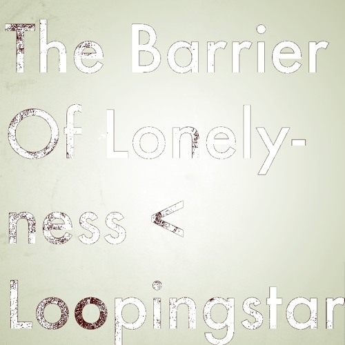 The Barrier Of Lonliness