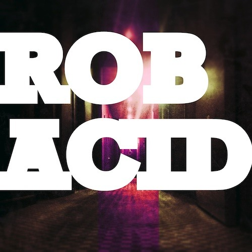 ROB ACID : PROMETHEUS EP Montage : Out Now!