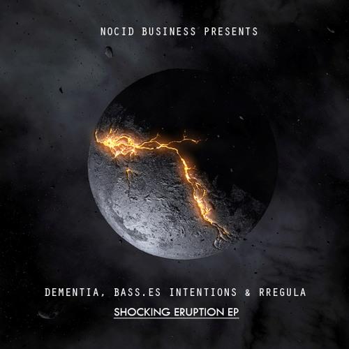 Dementia & Bass.es Intentions - Shocking Eruption