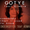 Gotye - Somebody That I Used To Know (Onderkoffer Trap Remix)