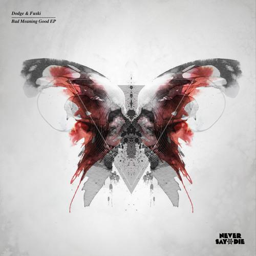 Dodge & Fuski - Bad feat Messinian (Brown & Gammon Remix) - Never Say Die