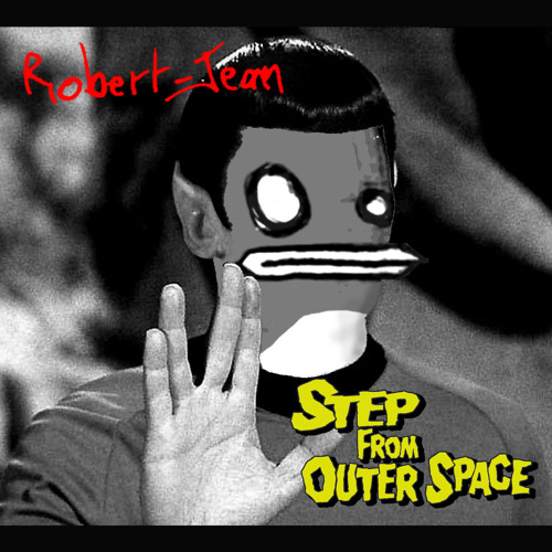 Robert Jean Step from outer space