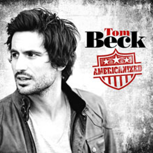 Tom Beck - What Part of forever
