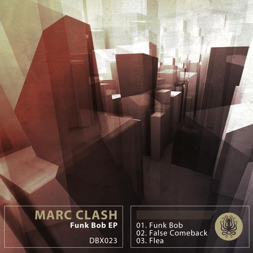 Marc Clash - Funk Bob - DBX023