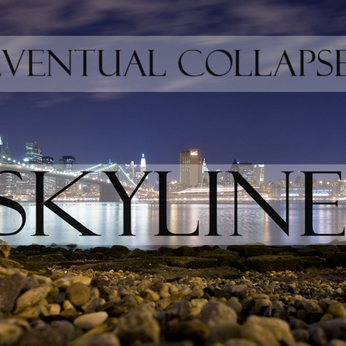 Eventual Collapse - Skyline (Remode)