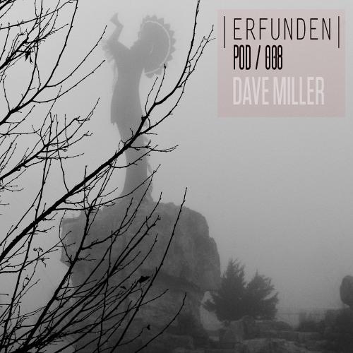 ERFUNDEN | Pod 008 | Dave Miller