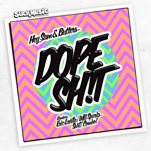 04 DOPE SH!T (Swit Remix) - Hey Sam, Butters