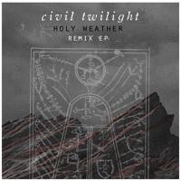 Civil Twilight Fire Escape (School Of Seven Bells Remix) Artwork