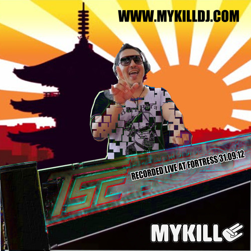 Mykill Live at Fortress 31.08.12 - The serious mix!
