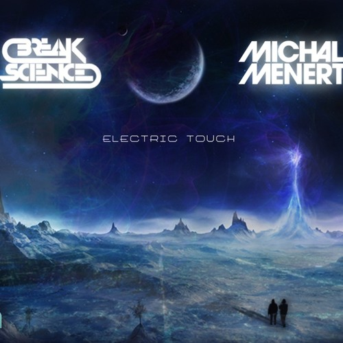 Electric Touch - Break Science & Michal Menert