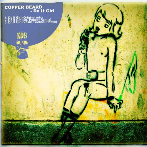 Copper Beard - Do It Girl (Mr. Pepper Remix) [KDB018D] 17th Oct 2012