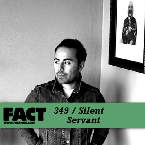 FACT mix 349 - Silent Servant