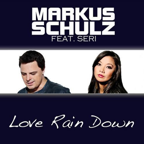 Markus Schulz Feat. Seri - Love Rain Down (Radio Edit)