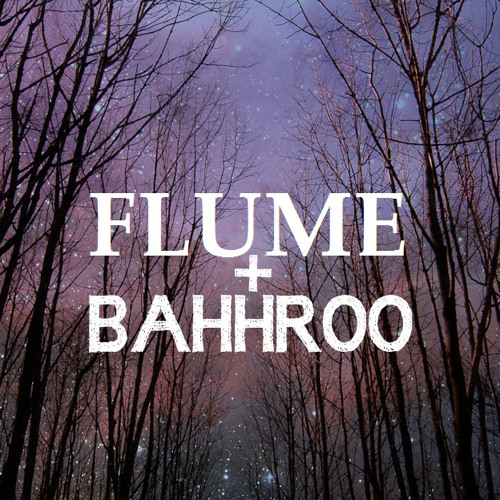 Flume - Sleepless (BAHHROO Remix)