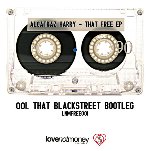 Alcatraz Harry - That Blackstreet Bootleg - Free Download!