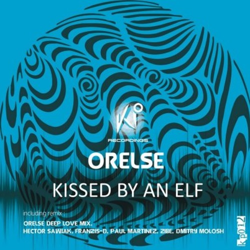 Orelse - Kissed By An Elf (Paul Martinez Remix) [KP012] {CUT}