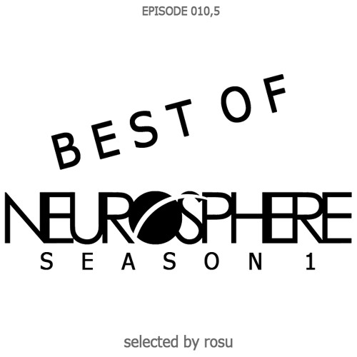 The Neurosphere Show [010.5] - Best of Season 1 (Selection by Rosu)