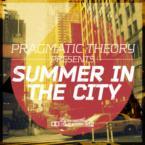 You And I. MadColour & Sly Horse. Pragmatic Theory Presents Summer in the city