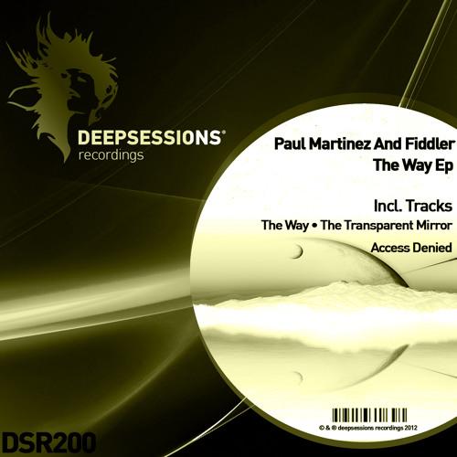 Paul Martinez and Fiddler - The Transparent Mirror (Original Mix) [DSR200] {CUT}