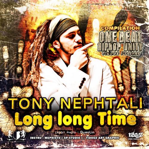 Tony Nephtali - Long long Time [ ONE BEAT HIPHOP UNITY ]