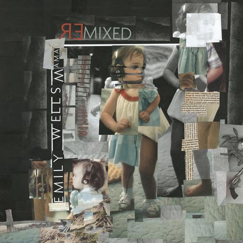 Emily Wells - Mama Remixed