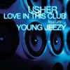 Love in this Club - Usher ft Young Jeezy [[ Orginal Composer - Polow da Don]]