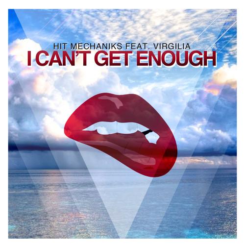 Hit Mechaniks - I Can't Get Enough ft Virgilia (Original Mix)FREE DOWNLOAD