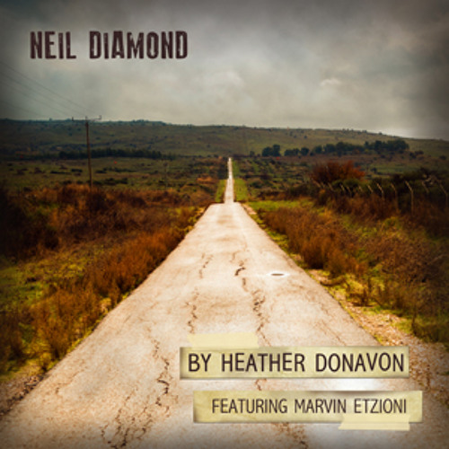 Neil Diamond (Written by Heather Donavon & Marvin Etzioni)