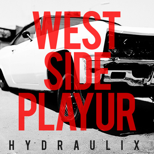 Hydraulix - West Side Playur