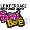 Alex Ferrari - Bara Bará Bere Berê (Danilo Bissa Remix)