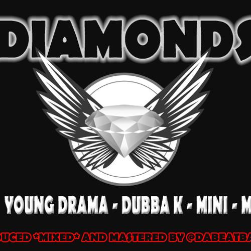 DIAMONDS BY YOUNG DRAMA , DUBBA K, MINI MACK PRODUCED BY @DABEATBAKERZ
