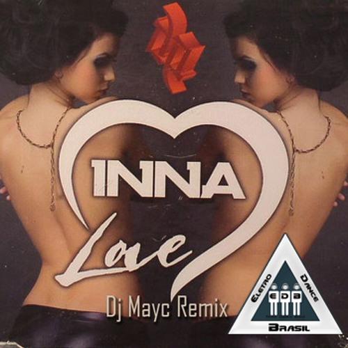 Inna - Love (Dj Mayc Rmx) Extended