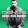 Dennis - Treme o Bumbum - Feat. Andinho, Mc Decão e Mc Magrinho