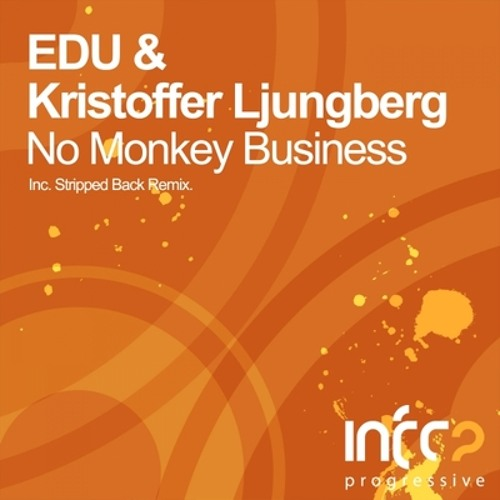 EDU & Kristoffer Ljungberg - No Monkey Business (Original Mix) (The Sound of Holland Cut)