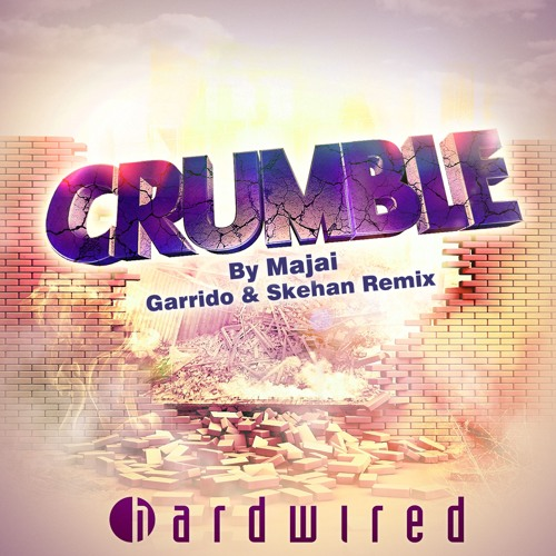Crumble by Majai - Garrido & Skehan Remix Preview - Beatport Exclusive Oct 2nd!!